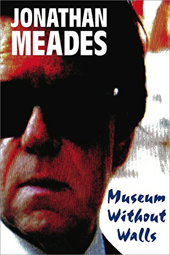 Museum Without Walls by Jonathan Meades