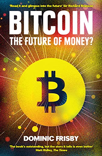 Bitcoin: The Future of Money? By Dominic Frisby