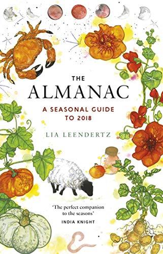 The Almanac: A Seasonal Guide to 2018 By Lia Leendertz