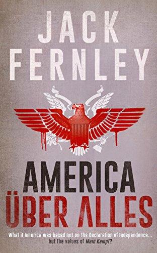 America UEber Alles By Jack Fernley