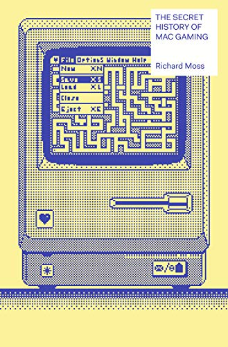 The Secret History of Mac Gaming By Richard Moss