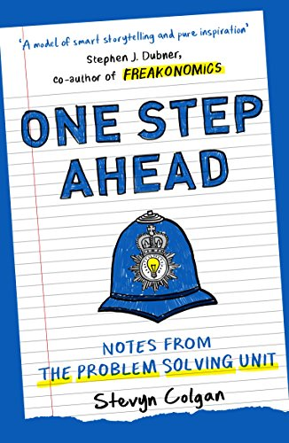 One Step Ahead: Notes from the Problem Solving Unit By Stevyn Colgan