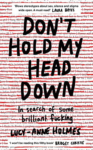 Don't Hold My Head Down By Lucy-Anne Holmes