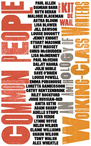 Common People: An Anthology of Working-Class Writers By Edited by Kit de Waal