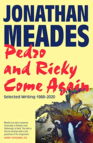 Pedro and Ricky Come Again By Jonathan Meades