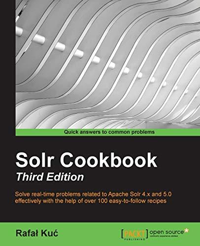 Solr Cookbook - Third Edition By Kuc Rafal