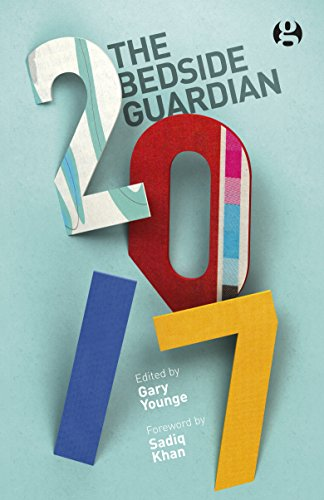 The Bedside Guardian 2017 by Gary Younge