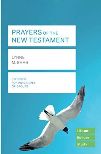 Prayers of the New Testament (Lifebuilder Study Guides) By Lynne Baab