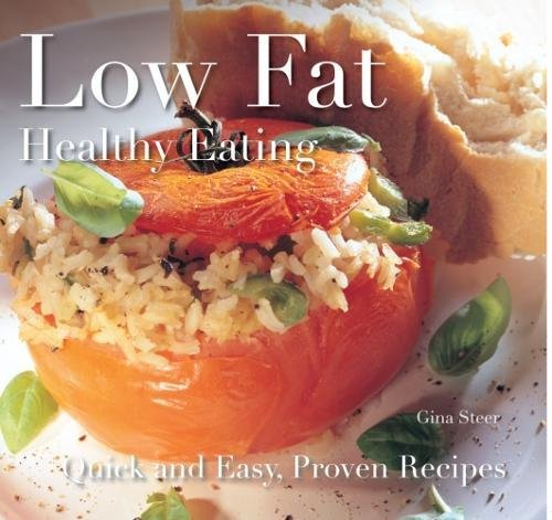 Low Fat: Healthy Eating: Quick and Easy Recipes by Gina Steer