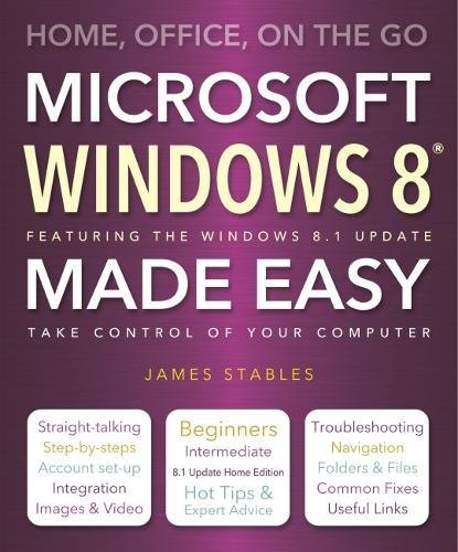 Windows 8 Made Easy By James Stables