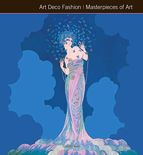 Art Deco Fashion Masterpieces of Art By Gordon Kerr