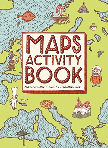 Maps Activity Book By Illustrated by Aleksandra Mizielinski