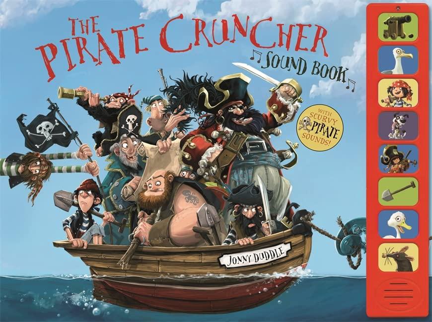 The Pirate-Cruncher (Sound Book) By Jonny Duddle