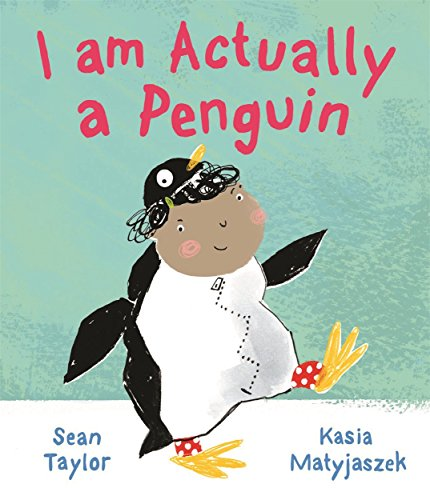 I am Actually a Penguin By Sean Taylor