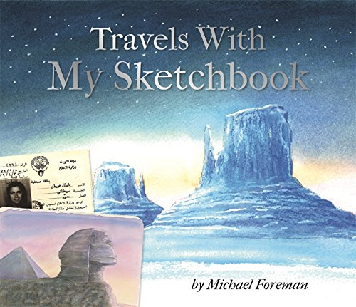 Michael Foreman: Travels With My Sketchbook By Michael Foreman