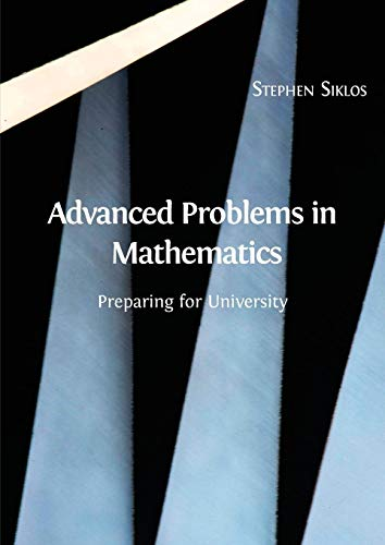 Advanced Problems in Mathematics By Stephen Siklos