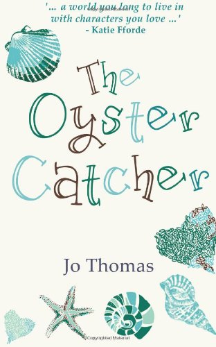 The Oyster Catcher: a full-length romance novel By Jo Thomas