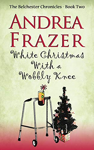 White-Christmas-with-a-Wobbly-Knee-Volume-2-Be-by-Frazer-Andrea-1783756330