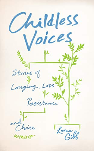 Childless Voices By Lorna Gibb