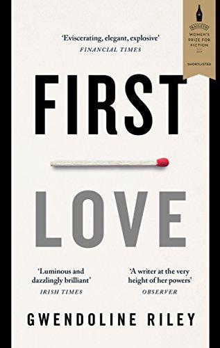 First Love By Gwendoline Riley
