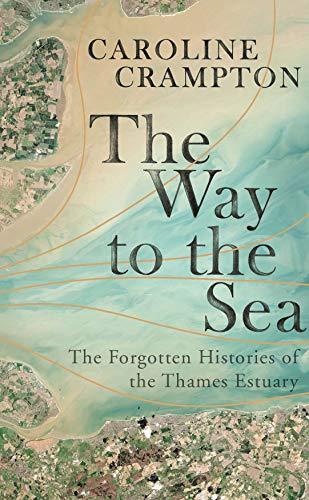 The Way to the Sea By Caroline Crampton