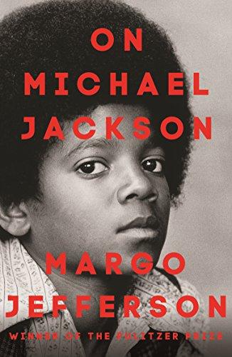 On Michael Jackson By Margo Jefferson