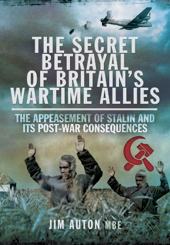 Secret Betrayal of Britain's Wartime Allies By Jim Auton, MBE