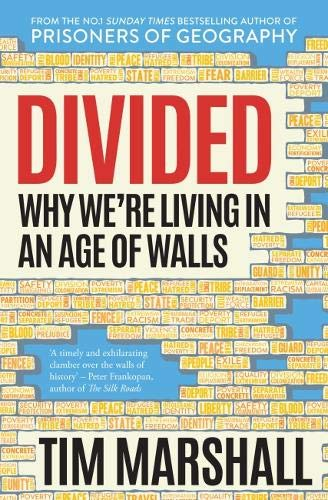 Divided: Why We're Living in an Age of Walls By Tim Marshall