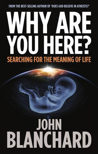 Why are you Here? By John Blanchard