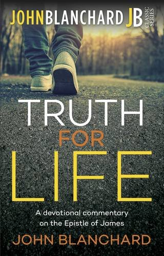 Truth for Life By John Blanchard