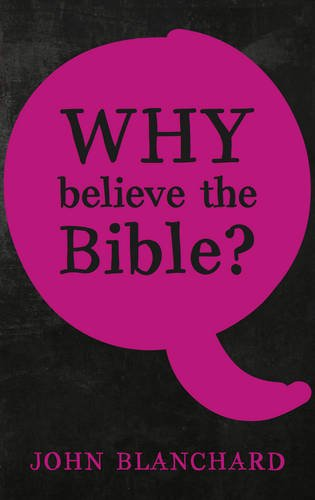 Why believe the Bible ? By John Blanchard