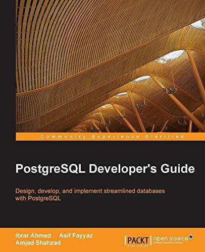 PostgreSQL Developer's Guide By Ibrar Ahmed