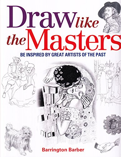 Draw Like the Masters By Barrington Barber