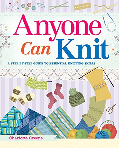 Anyone Can Knit By Libby Summers