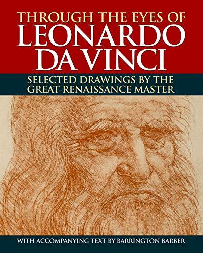 Through the Eyes of Leonardo da Vinci By Barrington Barber