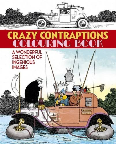 Crazy Contraptions Colouring Book by Heath Robinson