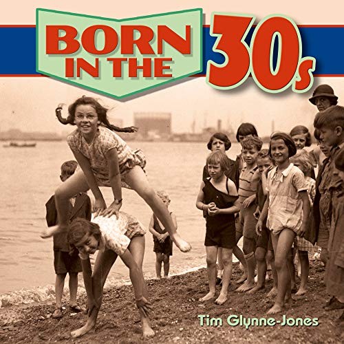 Born in the Thirties By Tim Glynne-Jones