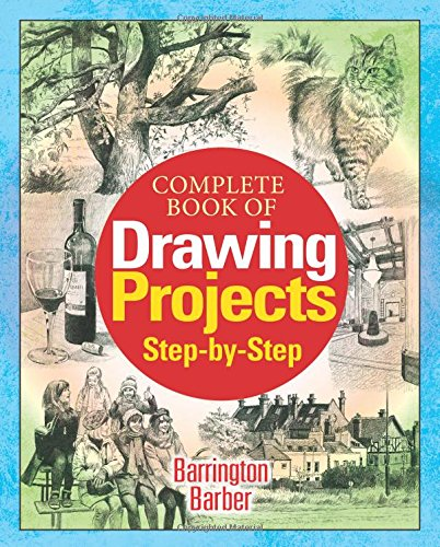 Complete Drawing Projects By Barrington Barber