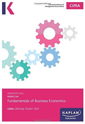 C04 Fundamentals of Business Economics - Study Test