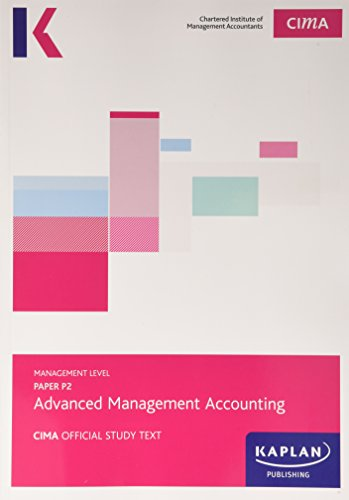 CIMA P2 Advanced Management Accounting - Study Text By Other Kaplan Publishing