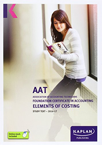 AAT Elements of Costing - Study Text (Aat Study Texts Aq2016) By Other Kaplan Publishing