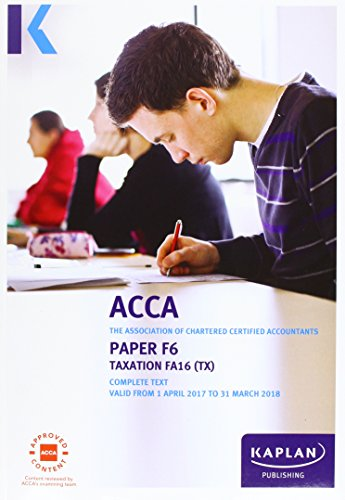 ACCA F6 Taxation FA2016 - Complete Text by Kaplan Publishing