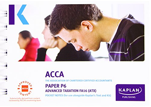 ACCA P6 Advanced Taxation FA2016 - Pocket Notes by Kaplan Publishing