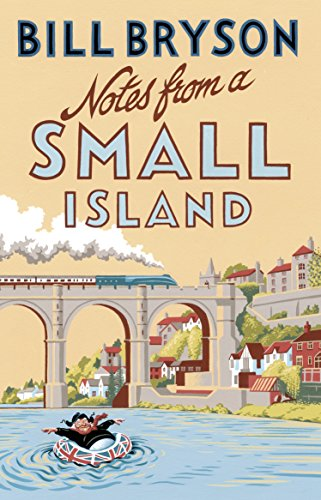 Notes From A Small Island: Journey Through Britain (Bryson) By Bill Bryson