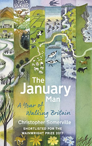 The January Man: A Year of Walking Britain By Christopher Somerville