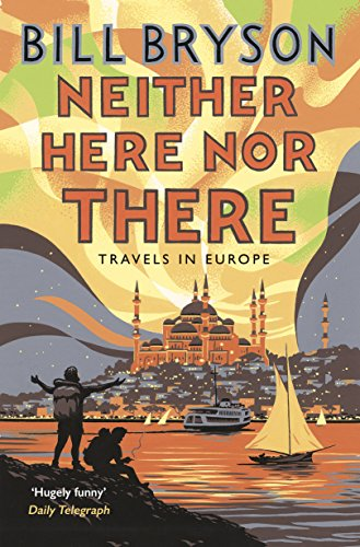 Neither Here, Nor There: Travels in Europe (Bryson) By Bill Bryson