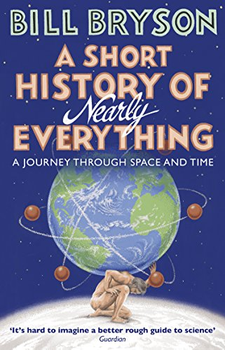 A Short History of Nearly Everything (Bryson) By Bill Bryson