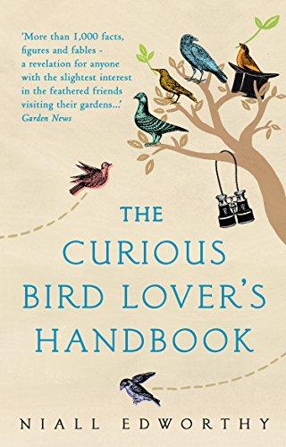 The Curious Bird Lover's Handbook By Niall Edworthy