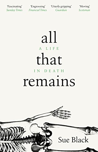 All That Remains By Professor Sue Black