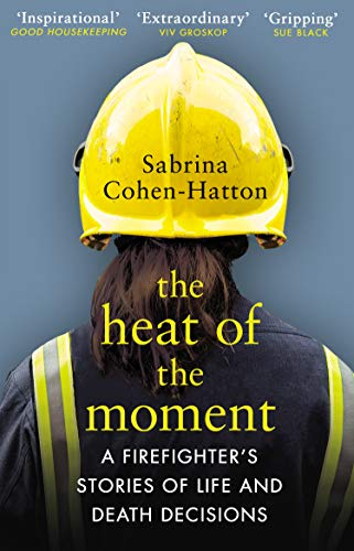The Heat of the Moment By Dr Sabrina Cohen-Hatton